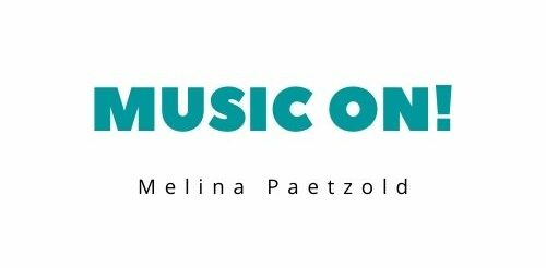 Melina Paetzold | Music on! Club